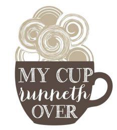 cup runneth over.JPG