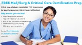 FREE Med/Surg & Critical Care Certification Prep